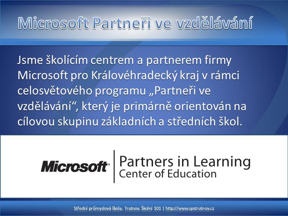 """Jsme školícím centrem a partnerem firmy Microsoft pro Královéhradecký kraj v rámci celosvětového programu """"Partneři ve vzdělávání , který je primárně orientován na cílovou skupinu základních a středních škol."""