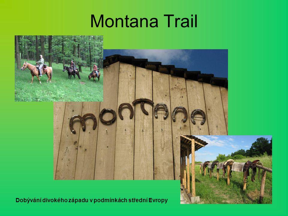 Montana Trail Dobývání divokého západu v podmínkách střední Evropy