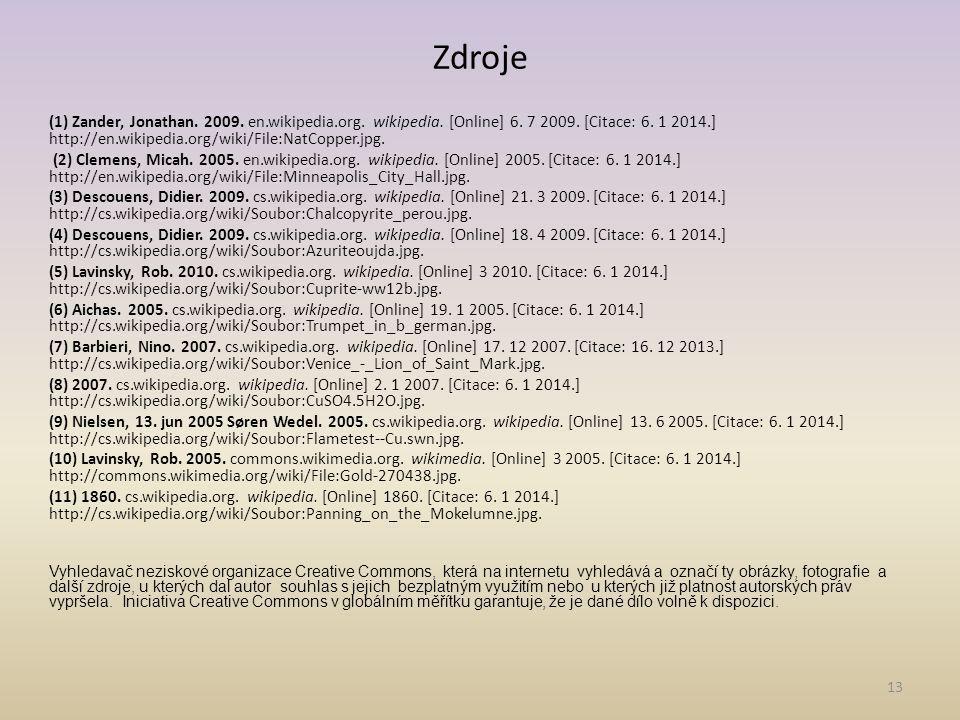 13 Zdroje (1) Zander, Jonathan.2009. en.wikipedia.org.