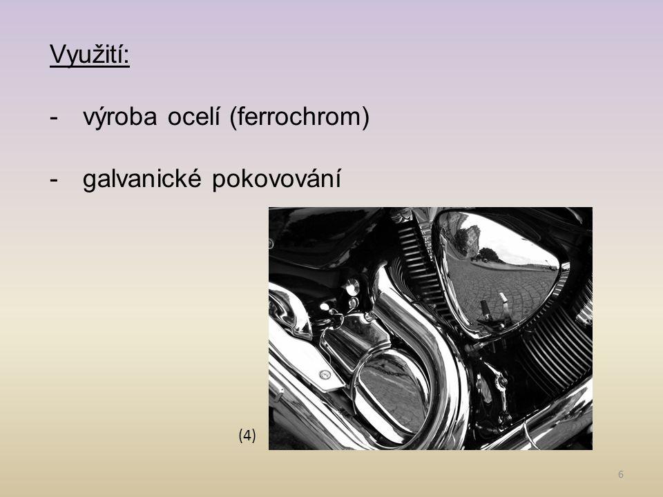 7 Sloučeniny chromu: 1)Cr 2 O 3 - chromová zeleň - inertní, nerozpustný prášek 2)CrO 3 - červená krystalická látka - silně hygroskopická - silné oxidovadlo 3)H 2 CrO 4 - známá jen v roztoku - významné jsou její soli = chromany