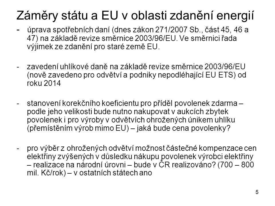 5 Záměry státu a EU v oblasti zdanění energií - úprava spotřebních daní (dnes zákon 271/2007 Sb., část 45, 46 a 47) na základě revize směrnice 2003/96/EU.