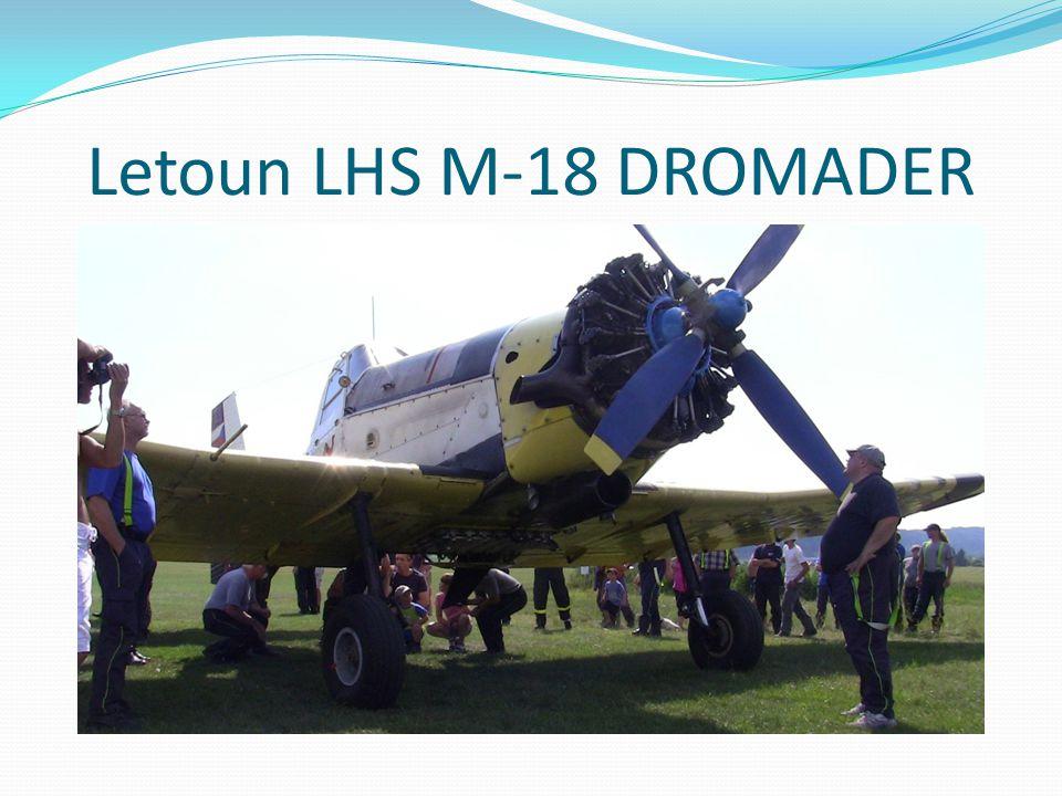 Technická data letounu M-18 Dromader konstrukce rozpětí: 17,70 m délka: 9,47 m hmotnost: 2 710 kg max.