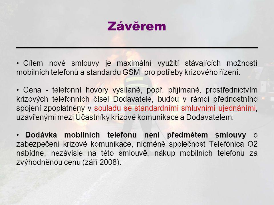Závěrem Cílem nové smlouvy je maximální využití stávajících možností mobilních telefonů a standardu GSM pro potřeby krizového řízení. Cena - telefonní