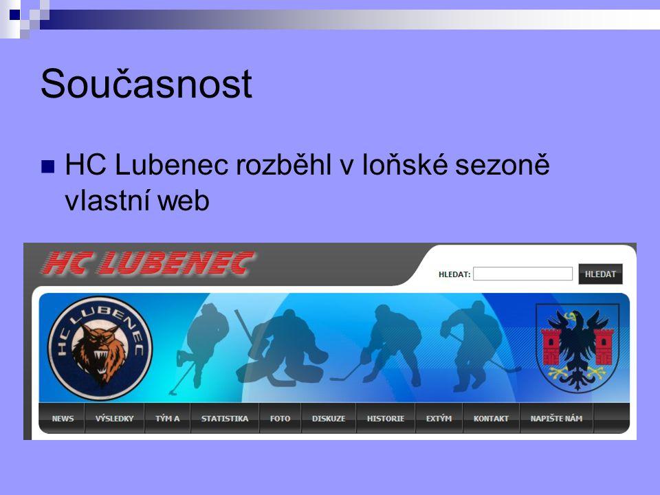 Současnost web nabízí aktivní účast jak pro hráče tak i pro fanoušky lubeneckého hokeje naleznete zde aktuální výsledky HC, bodování hráčů, historii, plánovaná utkání, fotky hráčů, články po utkání, atd.