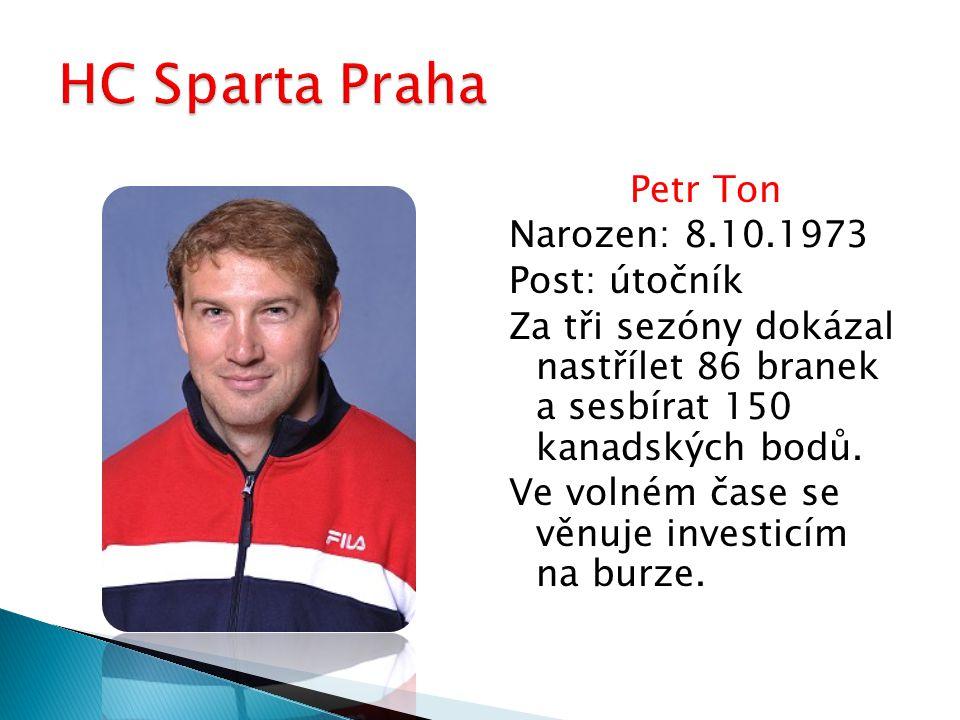 Petr Ton Narozen: 8.10.1973 Post: útočník Za tři sezóny dokázal nastřílet 86 branek a sesbírat 150 kanadských bodů. Ve volném čase se věnuje investicí
