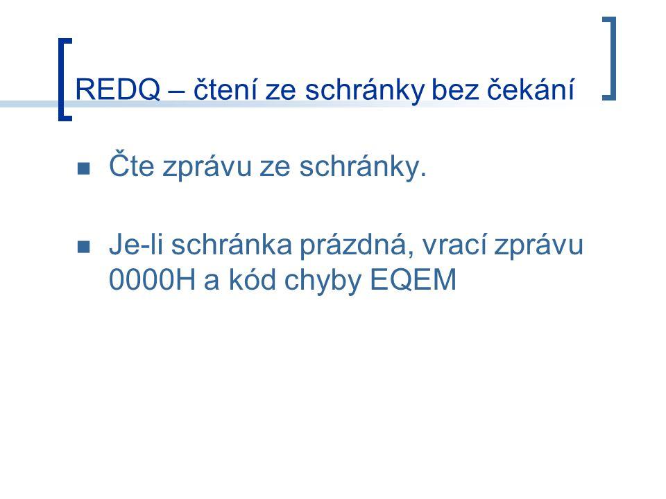 REDQ – čtení ze schránky bez čekání Čte zprávu ze schránky.