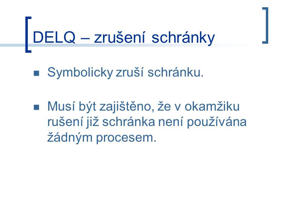 DELQ – zrušení schránky Symbolicky zruší schránku.
