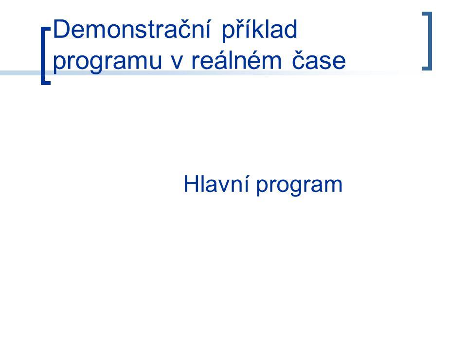 Demonstrační příklad programu v reálném čase Hlavní program