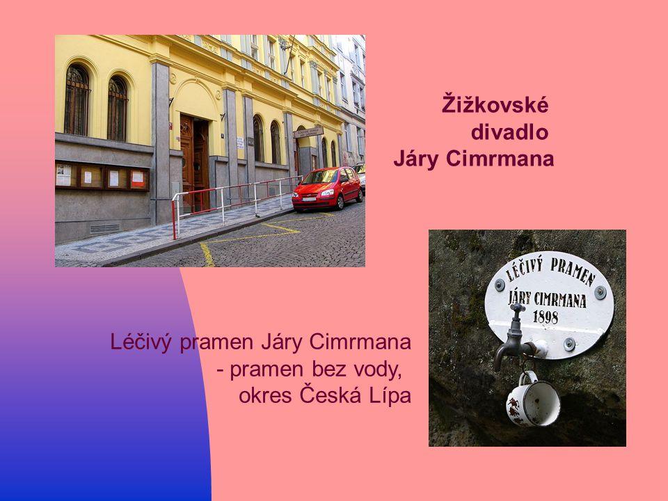 Žižkovské divadlo Járy Cimrmana Léčivý pramen Járy Cimrmana - pramen bez vody, okres Česká Lípa