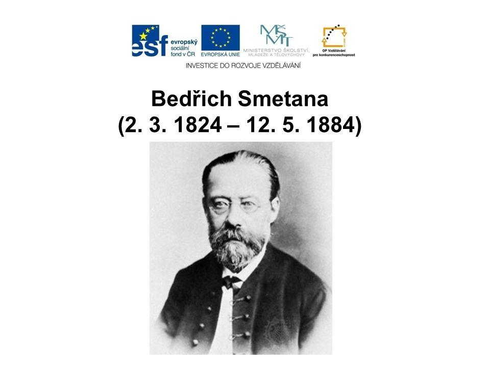 Bedřich Smetana (2. 3. 1824 – 12. 5. 1884)