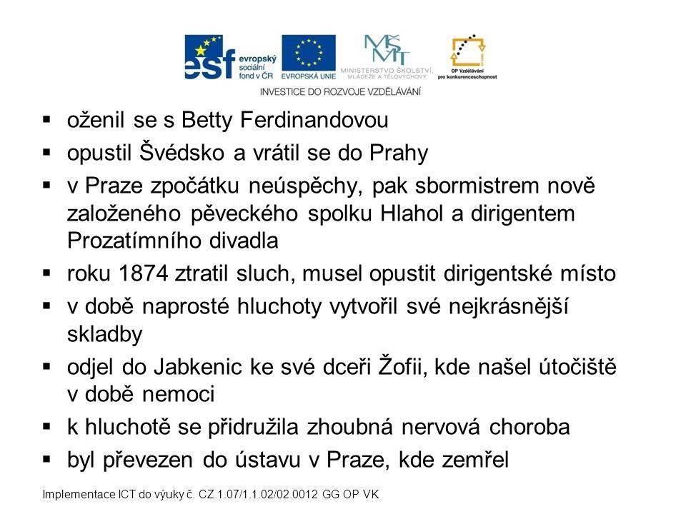  oženil se s Betty Ferdinandovou  opustil Švédsko a vrátil se do Prahy  v Praze zpočátku neúspěchy, pak sbormistrem nově založeného pěveckého spolk