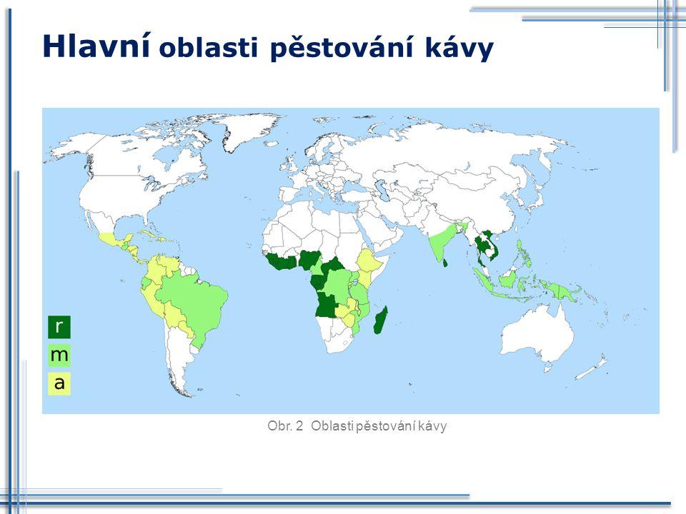 Hlavní oblasti pěstování kávy Obr. 2 Oblasti pěstování kávy