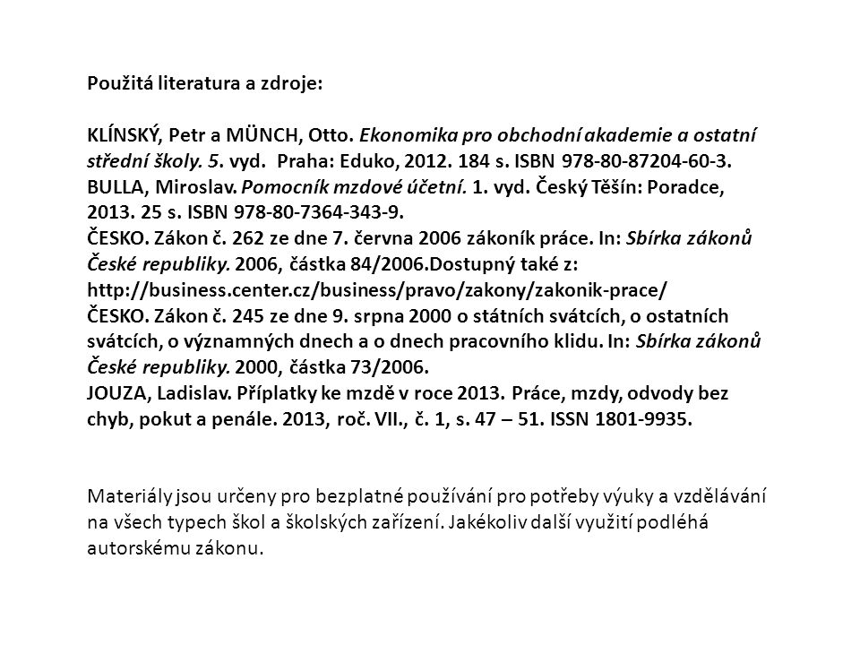 Použitá literatura a zdroje: KLÍNSKÝ, Petr a MÜNCH, Otto.