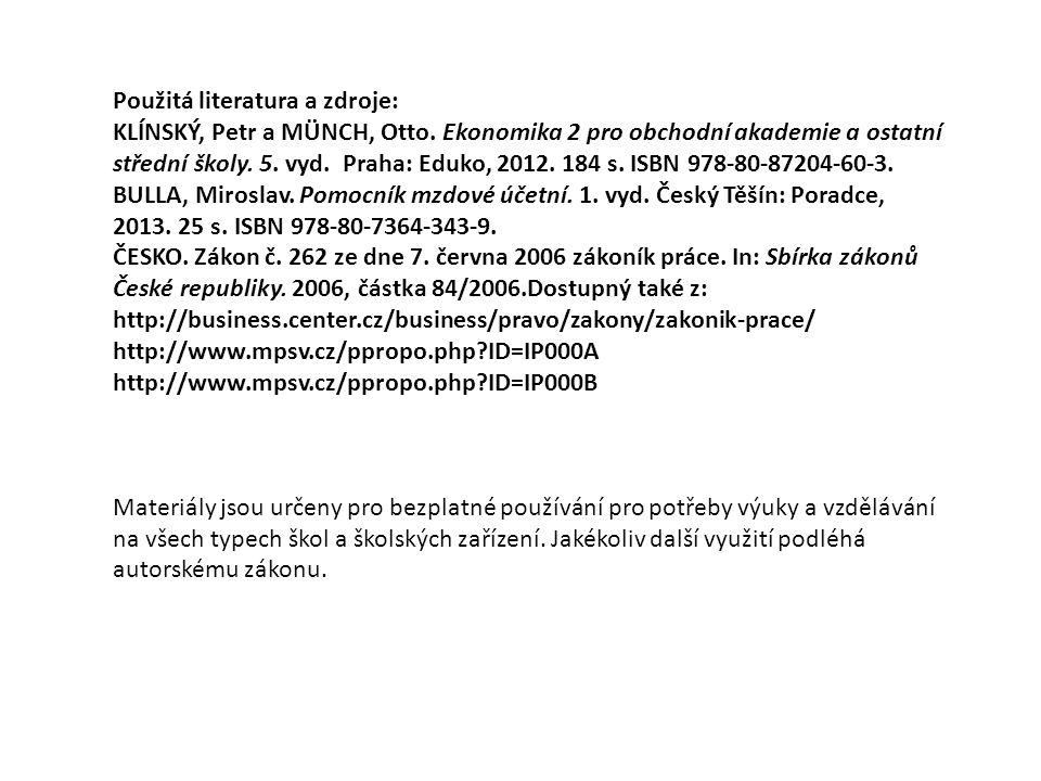 Použitá literatura a zdroje: KLÍNSKÝ, Petr a MÜNCH, Otto. Ekonomika 2 pro obchodní akademie a ostatní střední školy. 5. vyd. Praha: Eduko, 2012. 184 s