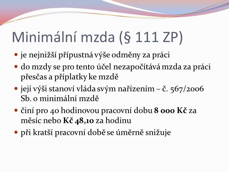 Zaručená mzda (§ 112 ZP) je mzda, na kterou zaměstnanci vzniklo právo podle ZP, smlouvy, vnitřního předpisu nebo mzdového výměru stanoví ji vláda svým nařízením č.