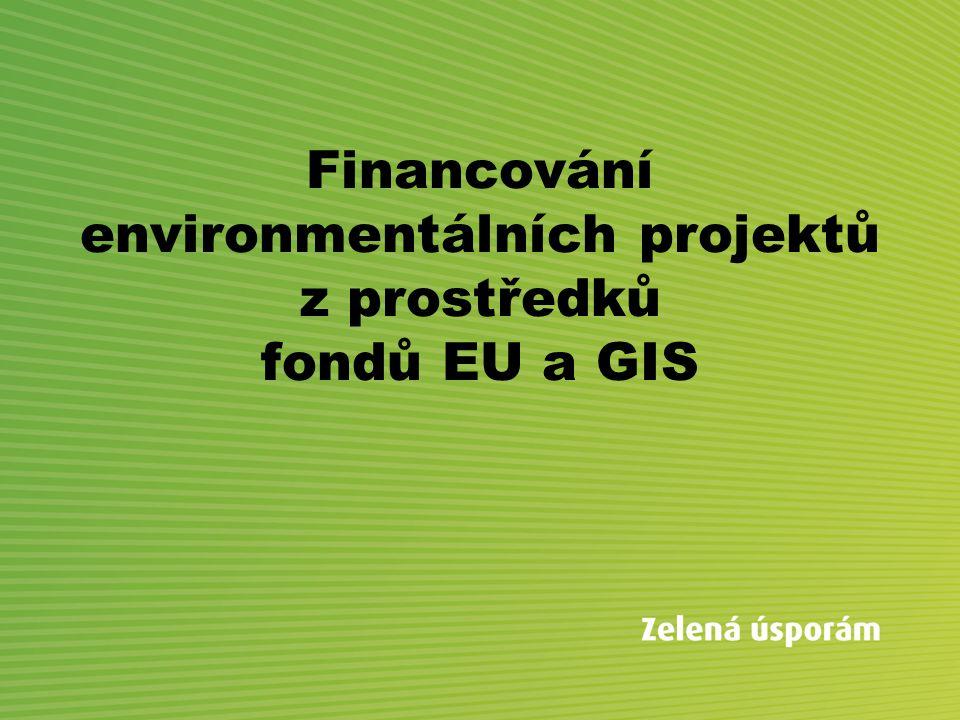Financování environmentálních projektů z prostředků fondů EU a GIS