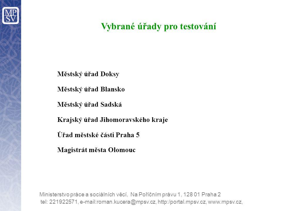 Vybrané úřady pro testování tel: 221922571, e-mail:roman.kucera@mpsv.cz, http:/portal.mpsv.cz, www.mpsv.cz, Ministerstvo práce a sociálních věcí, Na P