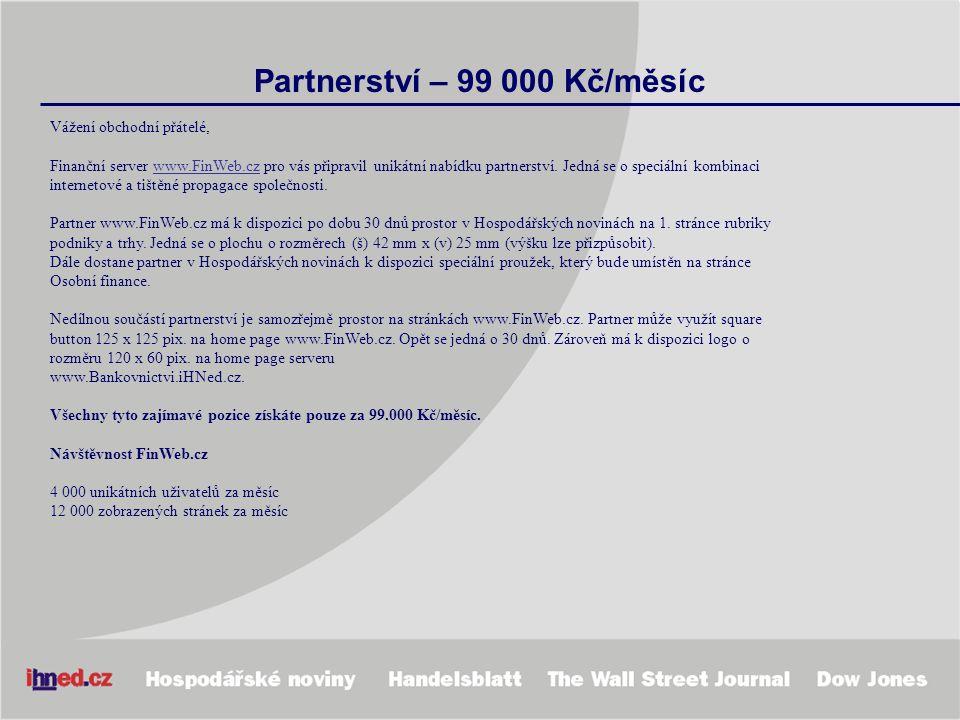 Partnerství – 99 000 Kč/měsíc Vážení obchodní přátelé, Finanční server www.FinWeb.cz pro vás připravil unikátní nabídku partnerství. Jedná se o speciá