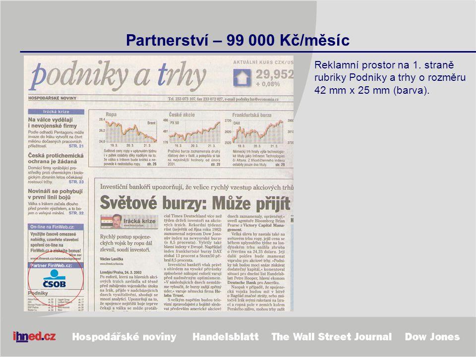 Partnerství – 99 000 Kč/měsíc Reklamní prostor na 1. straně rubriky Podniky a trhy o rozměru 42 mm x 25 mm (barva).