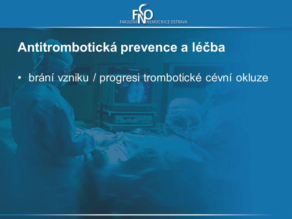Antitrombotická prevence a léčba brání vzniku / progresi trombotické cévní okluze