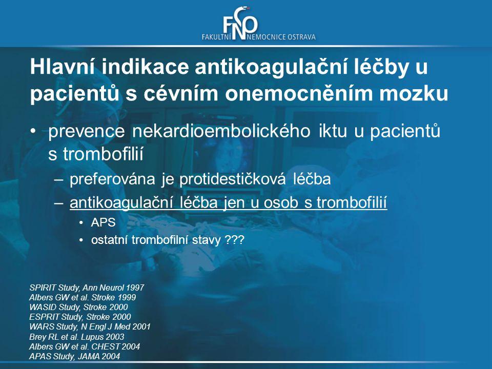 Kombinace antikoagulace a antiagregace systémová embolizace u pacienta s revmatickou chlopenní vadou s FS a/nebo anamnézou embolizační příhody při INR 2,0-3,0 anamnéza systémové embolizace u pacienta s mechanickou chlopní a přídatnými riziky při INR 2,0-3,0 tepenná trombóza u pacienta s FS a INR 2,0-3,0 anamnéza / vysoké riziko současně žilní i tepenné trombózy Salem DN et al.