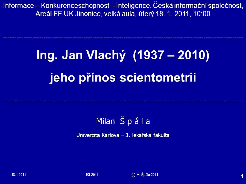 18.1.2011IKI 2011 (c) M.Špála 2011 42 Náhlý odchod ing.