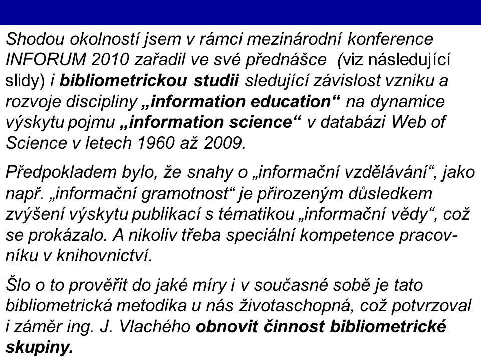 18.1.2011IKI 2011 (c) M. Špála 2011 11 Shodou okolností jsem v rámci mezinárodní konference INFORUM 2010 zařadil ve své přednášce (viz následující sli