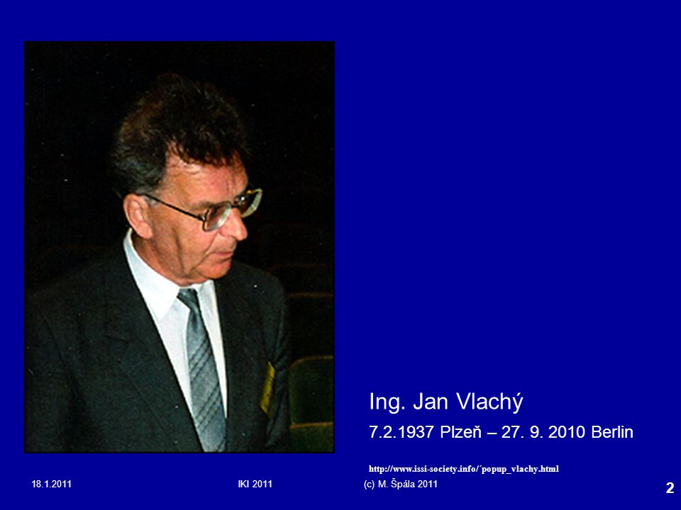 18.1.2011IKI 2011 (c) M.Špála 2011 3 Odborné předpoklady ing.