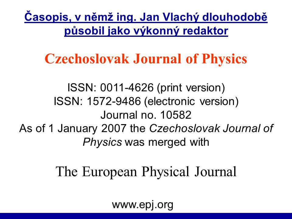 18.1.2011IKI 2011 (c) M. Špála 2011 33 http://www.springer.com/physics/journal/10582 Czechoslovak Journal of Physics ISSN: 0011-4626 (print version) I