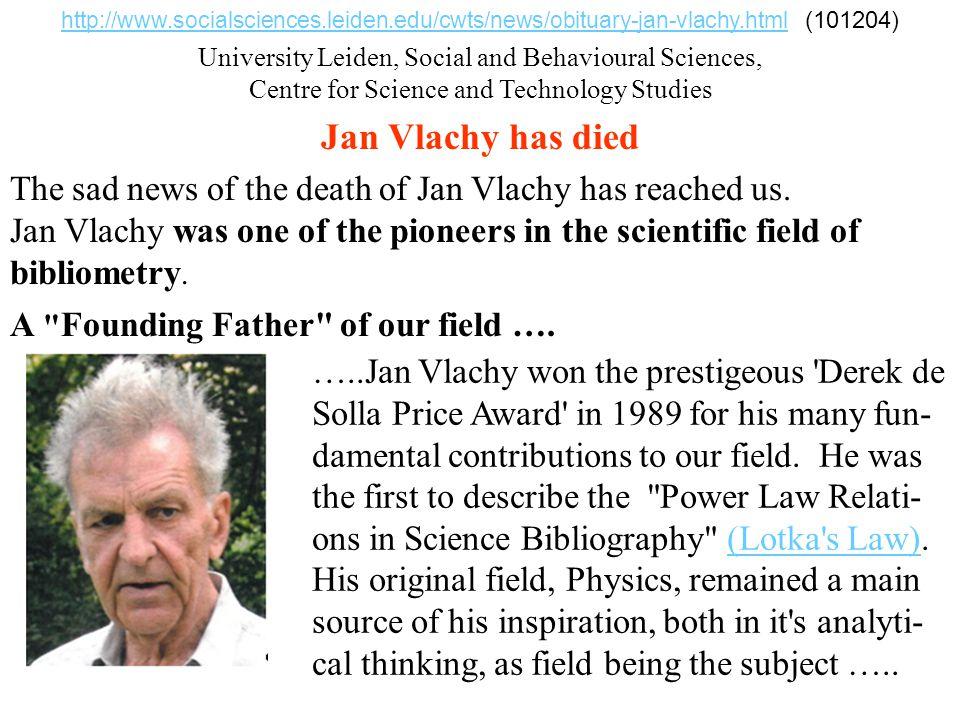 18.1.2011IKI 2011 (c) M. Špála 2011 44 http://www.socialsciences.leiden.edu/cwts/news/obituary-jan-vlachy.html http://www.socialsciences.leiden.edu/cw