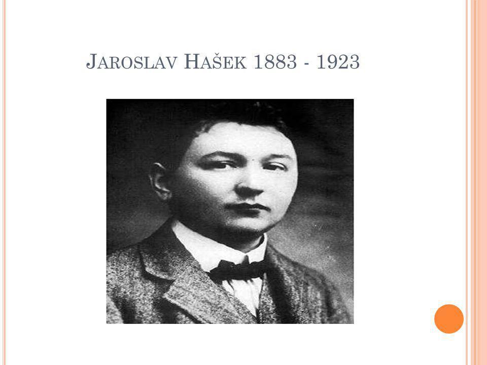 J AROSLAV H AŠEK 1883 - 1923