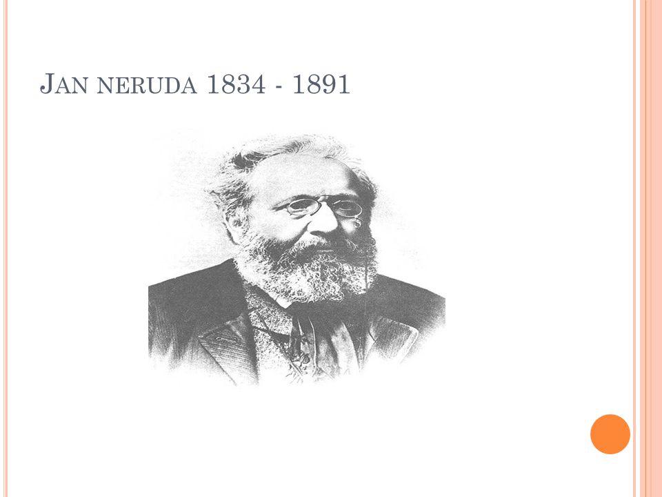 J AN NERUDA 1834 - 1891