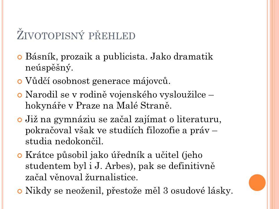 Ž IVOTOPISNÝ PŘEHLED Básník, prozaik a publicista.