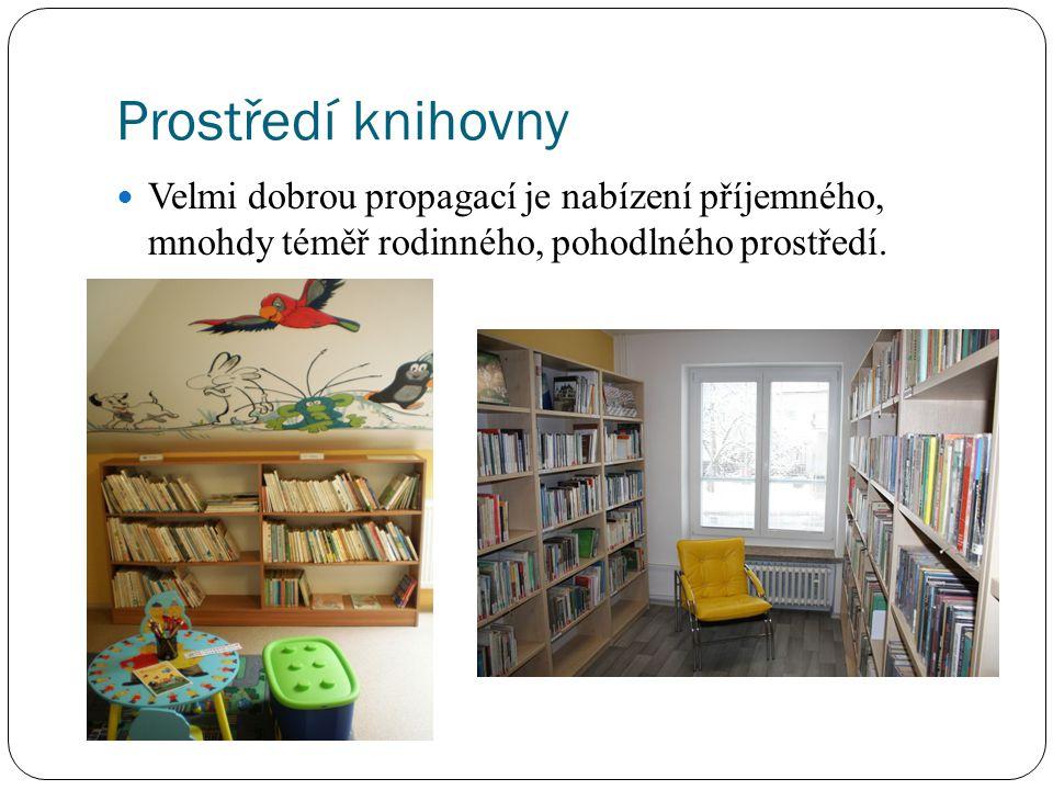 Prostředí knihovny Velmi dobrou propagací je nabízení příjemného, mnohdy téměř rodinného, pohodlného prostředí.