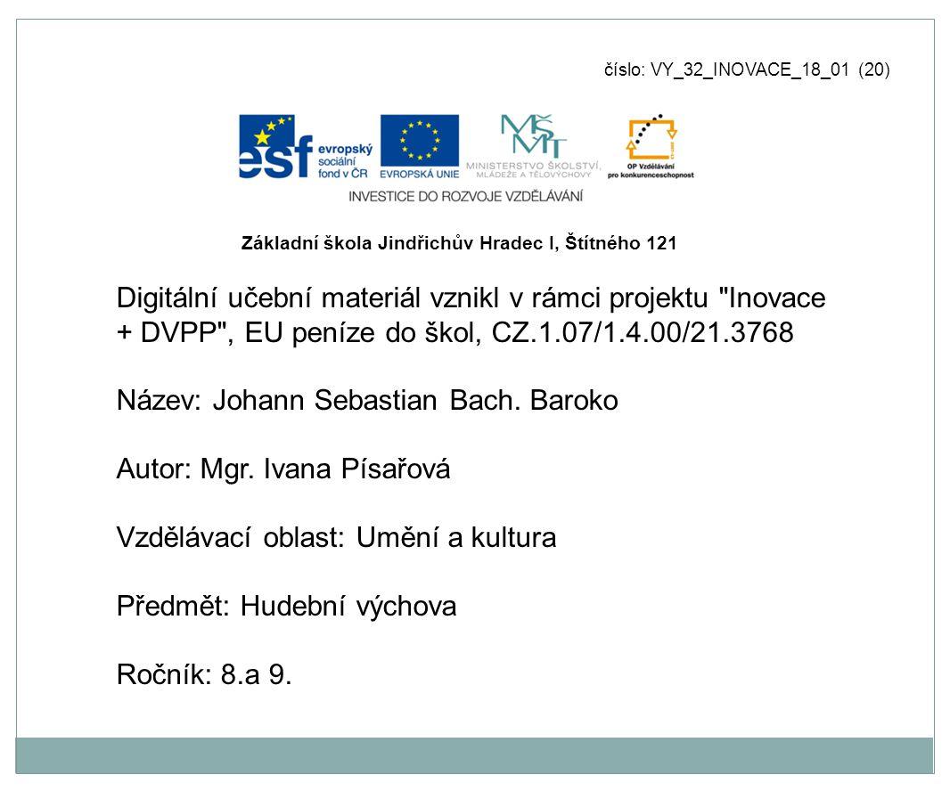 číslo: VY_32_INOVACE_18_01 (20) Digitální učební materiál vznikl v rámci projektu