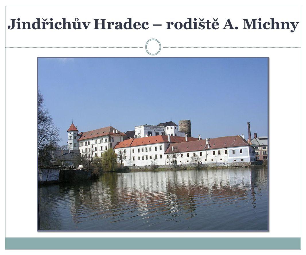 Jindřichův Hradec – rodiště A. Michny