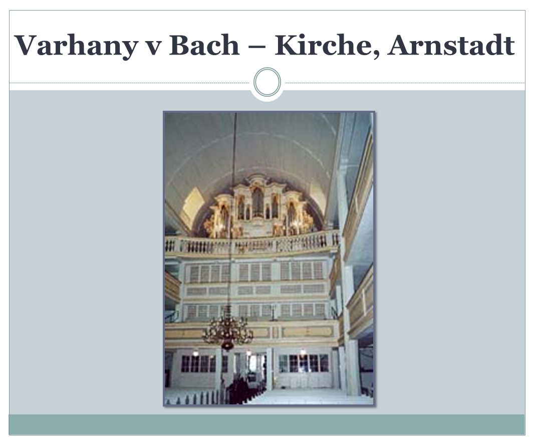 Varhany v Bach – Kirche, Arnstadt