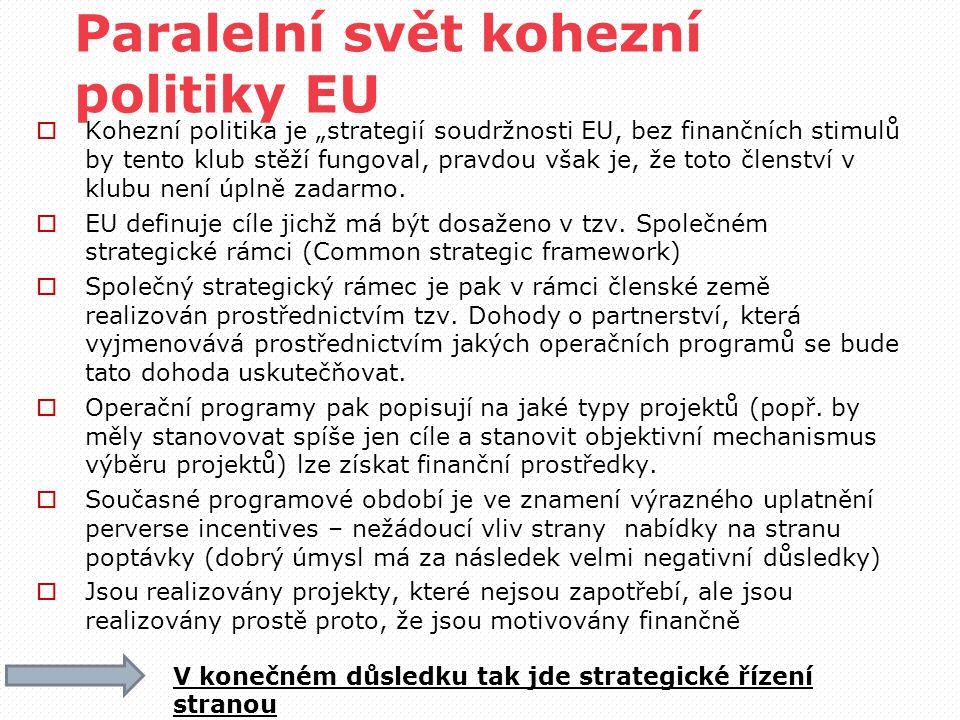 """Paralelní svět kohezní politiky EU  Kohezní politika je """"strategií soudržnosti EU, bez finančních stimulů by tento klub stěží fungoval, pravdou však je, že toto členství v klubu není úplně zadarmo."""