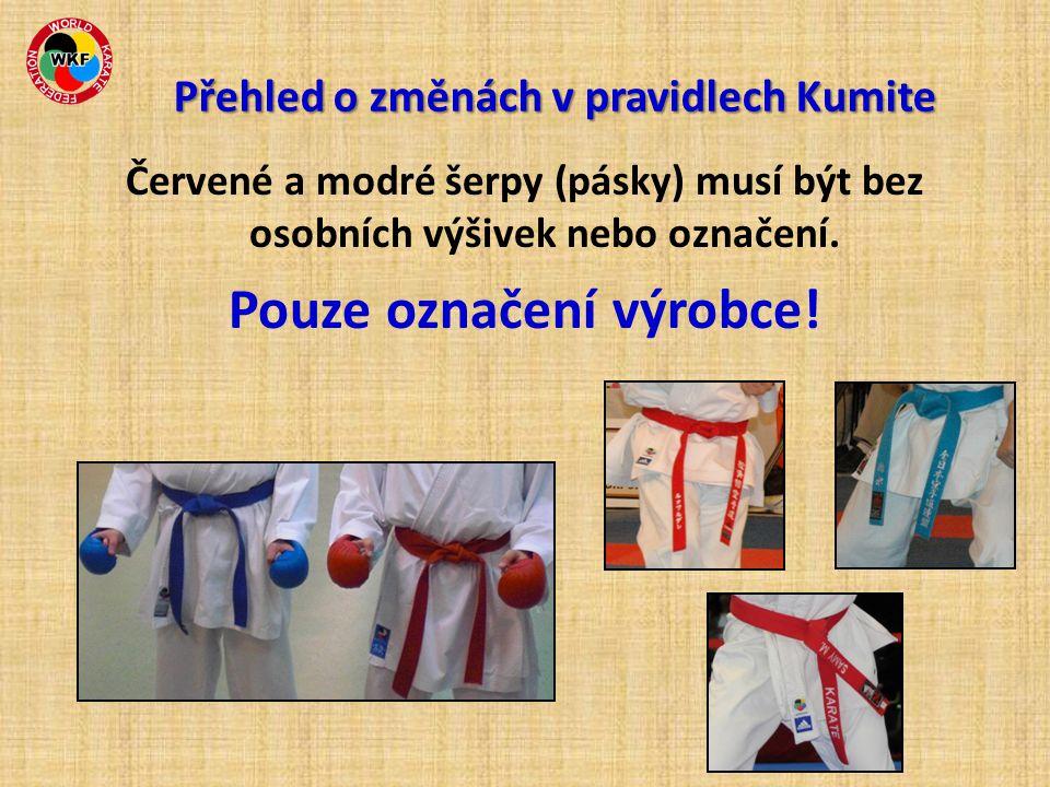 Červené a modré šerpy (pásky) musí být bez osobních výšivek nebo označení. Pouze označení výrobce! Přehled o změnách v pravidlech Kumite