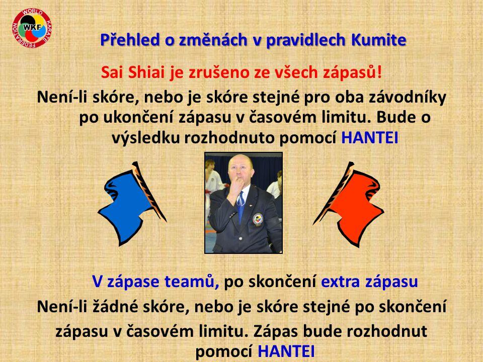 Sai Shiai je zrušeno ze všech zápasů! Není-li skóre, nebo je skóre stejné pro oba závodníky po ukončení zápasu v časovém limitu. Bude o výsledku rozho