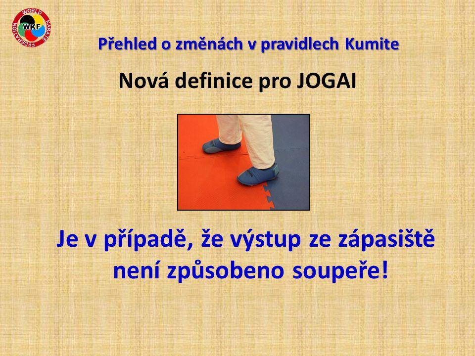 Nová definice pro JOGAI Je v případě, že výstup ze zápasiště není způsobeno soupeře!