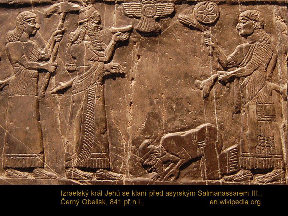 Izraelský král Jehú se klaní před asyrským Salmanassarem III., Černý Obelisk, 841 př.n.l., en.wikipedia.org