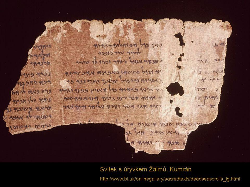 Svitek s úryvkem Žalmů, Kumrán http://www.bl.uk/onlinegallery/sacredtexts/deadseascrolls_lg.html