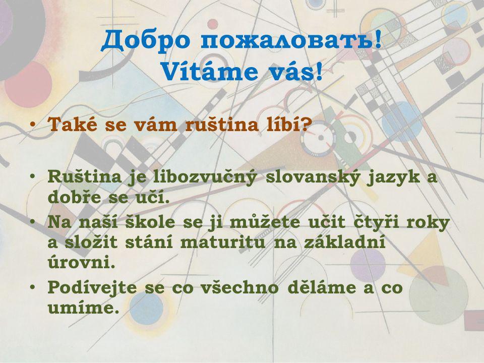 motto: Ruštin a je v kurzu autorka: Karla Vlhová Chcete se dovědět více? Sledujte dál …