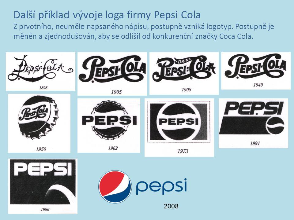 Další příklad vývoje loga firmy Pepsi Cola Z prvotního, neuměle napsaného nápisu, postupně vzniká logotyp.