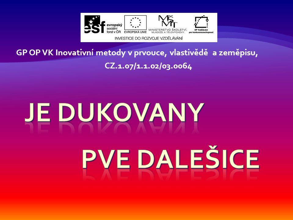 GP OP VK Inovativní metody v prvouce, vlastivědě a zeměpisu, CZ.1.07/1.1.02/03.0064