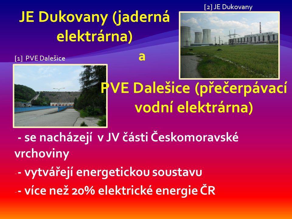 JE Dukovany je první jadernou elektrárnou v ČR (stavba 1978, provoz od 1985) 4 bloky o výkonu 4x440 MW patří mezi 13% nejbezpečnějších elektráren na světě čistý provoz chlazení reaktorů – voda z vodní nádrže Dalešice pohon zařízení elektrárny JE zajišťuje PVE Dalešice [3] JE Dukovany – celkový pohled [4] JE Dukovany - vstup
