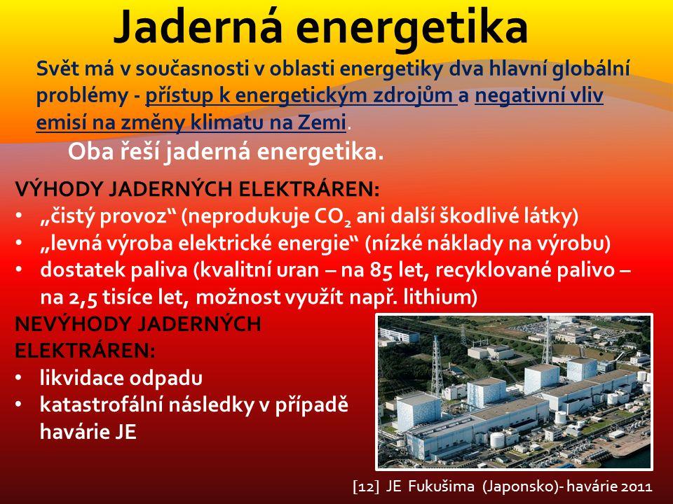 Jaderná energetika Svět má v současnosti v oblasti energetiky dva hlavní globální problémy - přístup k energetickým zdrojům a negativní vliv emisí na