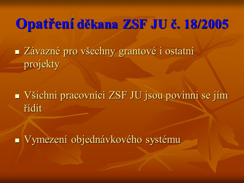 Objednávkový systém Prováděn v souladu se z.č. 320/2001 Sb.