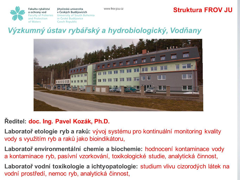 www.frov.jcu.cz Výzkumný ústav rybářský a hydrobiologický, Vodňany Ředitel: doc.